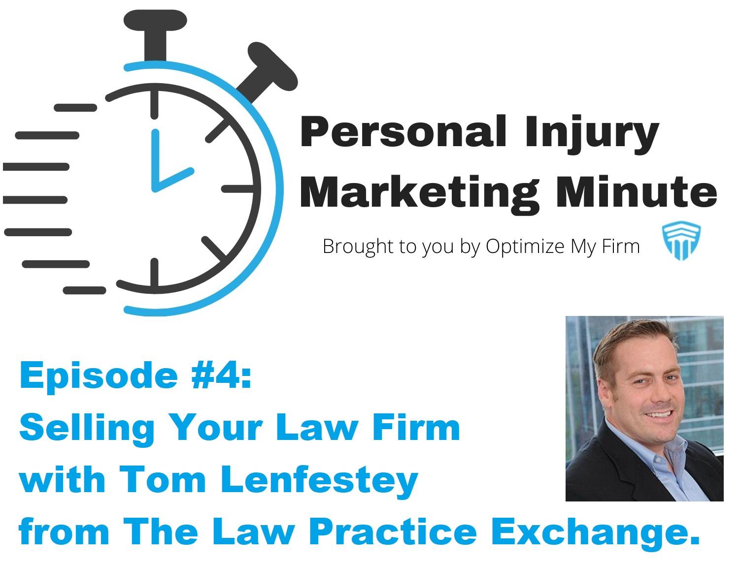 Selling Your Law Firm - Personal Injury Marketing Minute #4 - OptimizeMyFirm.com