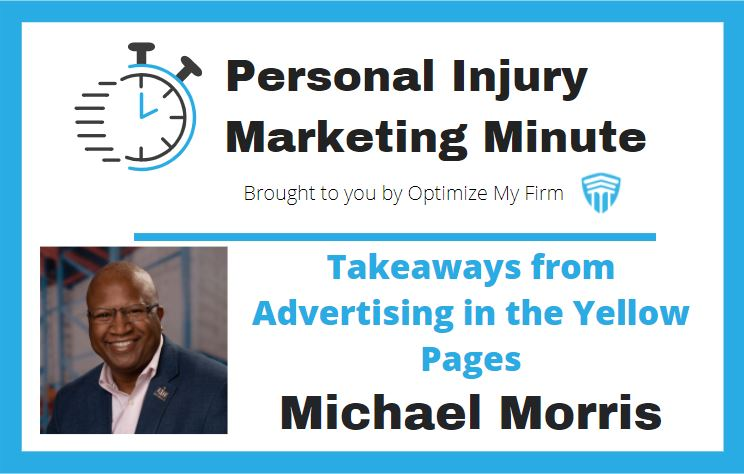 Takeaways from Advertising in the Yellow Pages - Personal Injury Marketing Minute #5 - OptimizeMyFirm.com