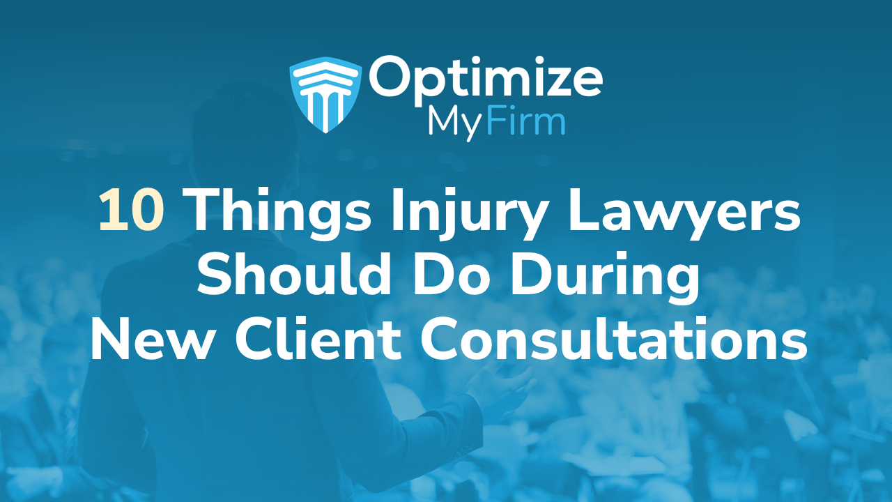 blog image: 10 Things Injury Lawyers Should Do During New Client Consultations